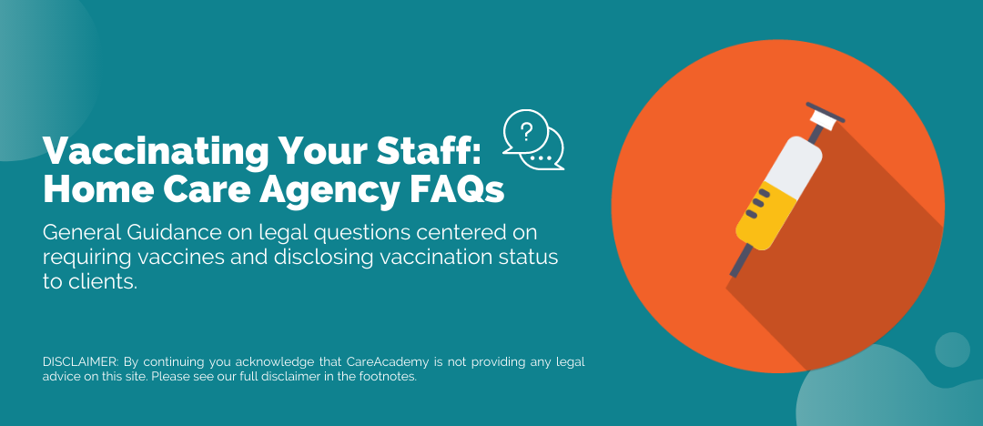 Vaccinating Your Staff_ Home Care Agency FAQs Blog Banner (1)
